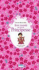 Storie ricamate per piccole principesse - Anne-Claire Lévêque,Julie Camel - copertina