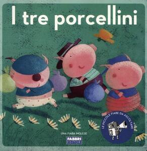 I tre porcellini. Con CD Audio