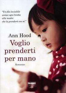 Voglio prenderti per mano - Ann Hood - copertina