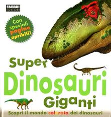 Super dinosauri giganti. Ediz. illustrata - Mary Greenwood - copertina