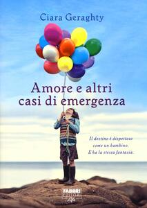Amore e altri casi di emergenza - Ciara Geraghty - copertina