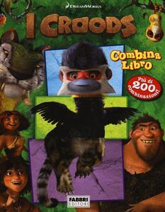 I Croods. Combinalibro - David Roe - copertina