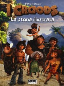 I Croods. La storia illustrata - copertina