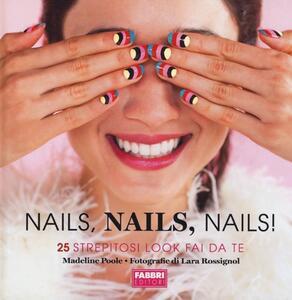 Nails, nails, nails! Ediz. illustrata - Madeline Poole - copertina