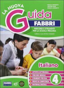 La nuova guida Fabbri. Italiano. Percorsi e strumenti per la Scuola primaria. Vol. 4 - copertina