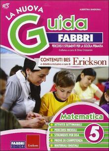 Squillogame.it La nuova guida Fabbri. Matematica. Guida per l'insegnante della 5ª classe elementare Image
