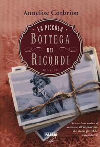 Foto Cover di La piccola bottega dei ricordi, Libro di Annelise Corbrion, edito da Fabbri