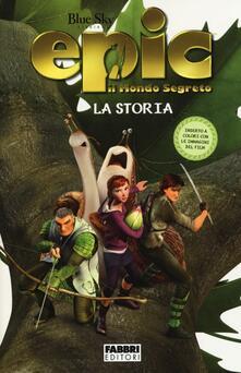 La storia. Epic. Il mondo segreto. Ediz. illustrata - Annie Auerbach - copertina