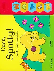 Cucù, Spotty! Un libro sonoro con alette