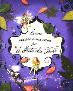 Come creare un casa per le fate dei fiori - Cicely M. Barker - copertina