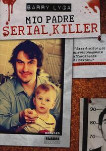 Mio padre serial killer - Barry Lyga - copertina