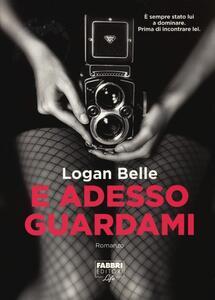 E adesso guardami - Logan Belle - 4