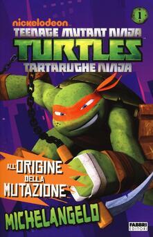 Michelangelo. Turtles Tartarughe Ninja - copertina