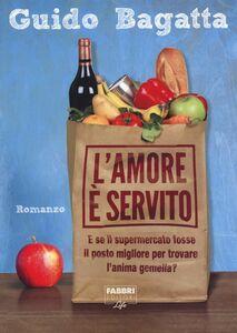 Libro L' amore è servito Guido Bagatta