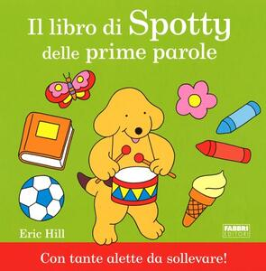 Il libro di Spotty delle prime parole - Eric Hill - copertina