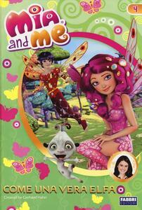 Come una vera elfa. Mia and me. Vol. 4 - copertina