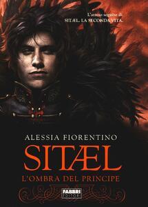 Sitael. L'ombra del principe. Vol. 2