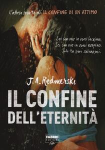 Il confine dell'eternità - J. A. Redmerski - copertina