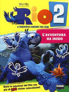 Rio 2. L'avventura ha inizio. Con adesivi - Lisa Regan - copertina
