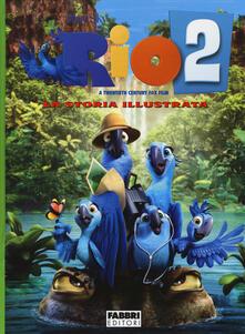 Rio 2. La storia illustrata - Annamaria Semprevivo - copertina