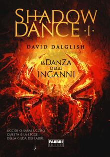 La danza degli inganni. Shadowdance. Vol. 1 - David Dalglish - copertina