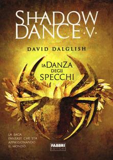 Warholgenova.it La danza degli specchi. Shadowdance. Vol. 5 Image