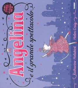 Angelina e il grande spettacolo. Libro pop-up - Katharine Holabird,Helen Craig - copertina