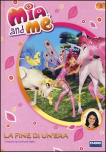 La fine di un'era. Mia and me. Vol. 8 - copertina