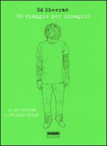 Un viaggio per immagini - Ed Sheeran,Philipp Butah - copertina