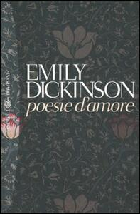 Poesie d'amore. Testo inglese a fronte - Emily Dickinson - copertina