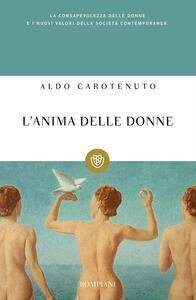 L' anima delle donne. Per una lettura psicologica al femminile - Aldo Carotenuto - copertina