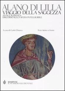Listadelpopolo.it Viaggio della saggezza. Anticlaudianus. Discorso sulla sfera intelligibile. Testo latino a fronte Image