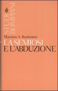 La semiosi e l'abduzione - Massimo A. Bonfantini - copertina