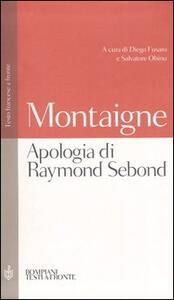 Apologia di Raymond Sebond. Testo francese a fronte - Michel de Montaigne - copertina