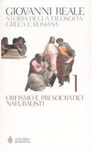 Libro Storia della filosofia greca e romana. Vol. 1: Orfismo e presocratici naturalisti. Giovanni Reale