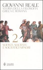 Storia della filosofia greca e romana. Vol. 2: Sofisti, Socrate e Socratici minori.