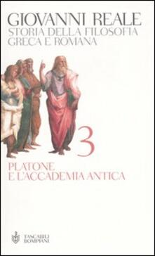 Storia della filosofia greca e romana. Vol. 3: Platone e l'Accademia antica. - Giovanni Reale - copertina