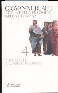 Libro Storia della filosofia greca e romana. Vol. 4: Aristotele e il primo Peripato. Giovanni Reale