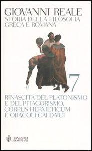 Libro Storia della filosofia greca e romana. Vol. 7: Rinascita del platonismo e del pitagorismo, Corpus Hermeticum e Oracoli Caldaici. Giovanni Reale