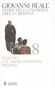 Storia della filosofia greca e romana. Vol. 8: Plotino e il neoplatonismo pagano.