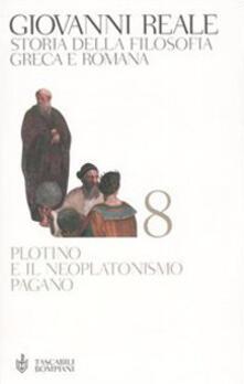 Storia della filosofia greca e romana. Vol. 8: Plotino e il neoplatonismo pagano. - Giovanni Reale - copertina