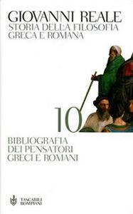 Storia della filosofia greca e romana. Vol. 10: Bibliografia dei pensatori greci e romani. - Giovanni Reale - copertina