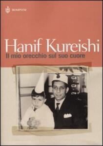 Il mio orecchio sul suo cuore - Hanif Kureishi - copertina