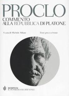 Commento alla Repubblica di Platone. Testo greco a fronte - Proclo - copertina