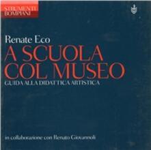 A scuola col museo - Renate Eco - copertina