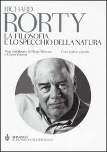 Foto Cover di La filosofia e lo specchio della natura. Testo inglese a fronte, Libro di Richard Rorty, edito da Bompiani
