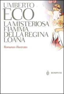 La misteriosa fiamma della regina Loana - Umberto Eco - copertina