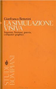 La simulazione visiva - Gianfranco Bettetini - copertina