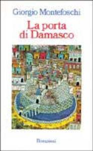 Foto Cover di La porta di Damasco, Libro di Giorgio Montefoschi, edito da Bompiani