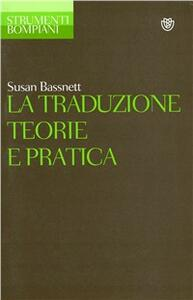 La traduzione. Teorie e pratica - Susan Bassnett,McGuire - copertina